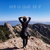 Ser o Que Se É by Lilian