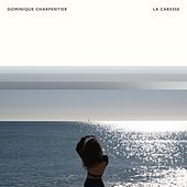 La Caresse by Dominique Charpentier