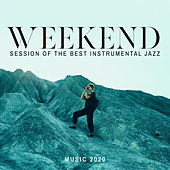 Weekend Session of the Best Instrumental Jazz Music 2020 von Gold Lounge