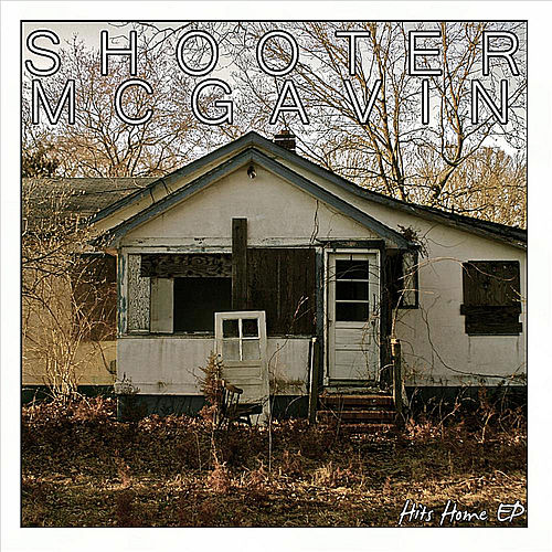 Hits Home - EP by Shooter McGavin