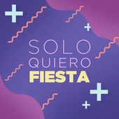 Solo Quiero Fiesta di Various Artists