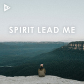 Spirit Lead Me by Various Artists