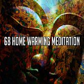 68 Home Warming Meditation von Entspannungsmusik