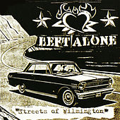 Streets Of Wilmington by Left Alone