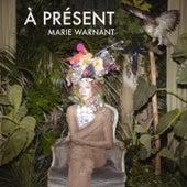 À présent de Marie Warnant