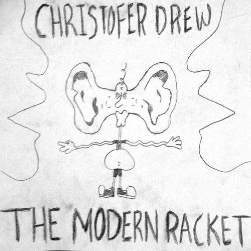 The Modern Racket by Christofer Drew