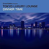 Tokyo Luxury Lounge Dinner Time de Various Artists