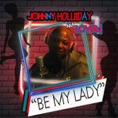 Be My Lady de Johnny Holliday