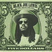 Five Dollars de Black Joe Lewis