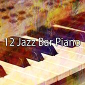 12 Jazz Bar Piano by Chillout Lounge