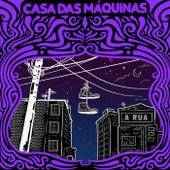A Rua de Casa Das Máquinas