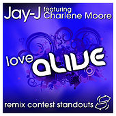 Love Alive Remix Contest Standouts by Jay-J