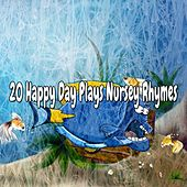 20 Happy Day Plays Nursey Rhymes de Canciones Para Niños