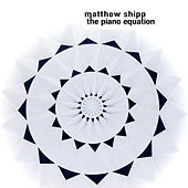 The Piano Equation by Matthew Shipp
