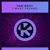 I Want Techno de Tom Novy