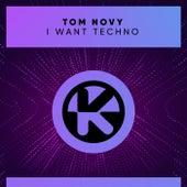 I Want Techno de Tom Novy