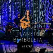 Turnê Planeta Borboleta - Ao Vivo de Mariana Nolasco