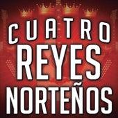 Cuatro Reyes Norteños de Various Artists