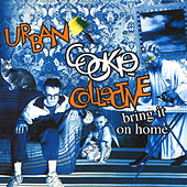 Bring It on Home by Urban Cookie Collective