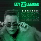 Eletrofunk 2020 - Uma Década de Hits de Edy Lemond