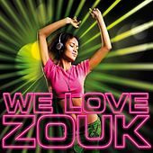 We Love Zouk de Various Artists