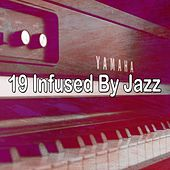 19 Infused by Jazz by Chillout Lounge