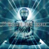 77 Massage Your Energy von Entspannungsmusik