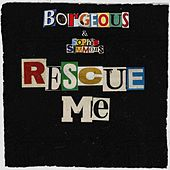 Rescue Me by Borgeous