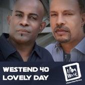 Lovely Day von WestEnd 40