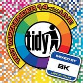 Tidy Weekender 14 v2.0 Live! von BK