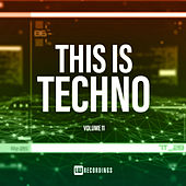 This Is Techno, Vol. 11 by Various Artists