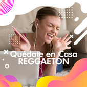 Quédate en casa  Reggaeton by Various Artists