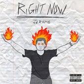 Right Now de Jerome