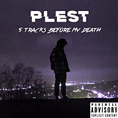 5 Tracks Before My Death von PLEST
