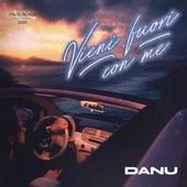 Vieni Fuori Con Me by Danu