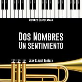 Dos Nombres un Sentimiento by Jean Claude Borelly Richard Clayderman