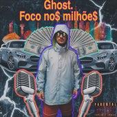 Foco No$ Milhõe$ von Ghost MC