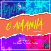 O Amanhã (feat. Pedro Tie & João Felippe) by Rodrigo Sha