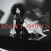 The Women Who Raised Me de Kandace Springs