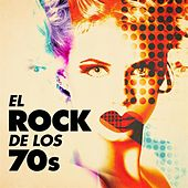 El Rock de los 70s de Various Artists