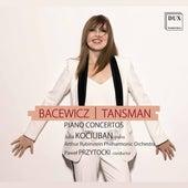 Tansman & Bacewicz: Piano Concertos de Julia Kociuban