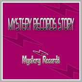 Mystery Records Story by Various Artists