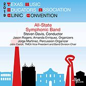 2019 Texas Music Educators Association: All-State 6A Symphonic Band (Live) de Texas All-State 6A Symphonic Band