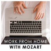 Work from home with Mozart di Various Artists