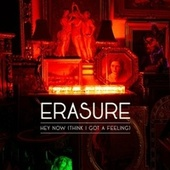 Hey Now (Think I Got A Feeling) de Erasure