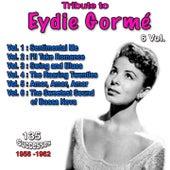 Tribute to Eydie Gormé, 135 Successes - 1956-1962 - Vol. 1: Sentimental Me, Vol. 2: I'll Take Romance, Vol. 3: Swing and Blues, Vol. 4: The Roaring Twenties, Vol. 5: Amor, Amor, Amor, Vol. 6: The Sweetest Sound of Bossa Nova de Eydie Gorme, Steve Lawrence, Eydi Gormé, Eydie Gormé, Trio Los Panchos, Don Costa Orchestra
