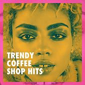 Trendy Coffee Shop Hits de Billboard Top 100 Hits, Todays Hits, Cardio Hits! Workout