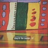 King of the Lounge - EP de Mandra Gora