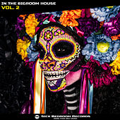 In The Bigroom House, Vol. 2 by Sick Bedroom Records von Various Artists