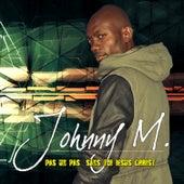 Pas un pas sans toi Jesus Christ by Johnny M.